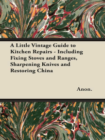 A Little Vintage Guide to Kitchen Repairs - Including Fixing Stoves and Ranges, Sharpening Knives and Restoring China