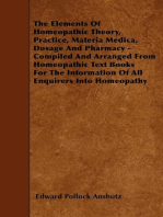The Elements Of Homeopathic Theory, Practice, Materia Medica, Dosage And Pharmacy - Compiled And Arranged From Homeopathic Text Books For The Information Of All Enquirers Into Homeopathy