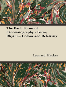 The Basic Forms of Cinematography - Form, Rhythm, Colour and Relativity