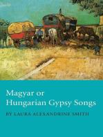 Magyar or Hungarian Gypsy Songs