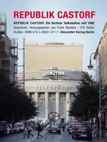 Republik Castorf: Die Berliner Volksbühne am Rosa-Luxemburg-Platz seit 1992