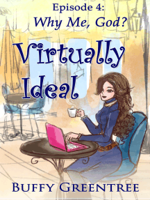 Virtually Ideal Episode 4: Why Me, God?