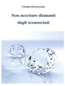 Non accettare diamanti dagli sconosciuti