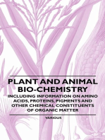 Plant and Animal Bio-Chemistry - Including Information on Amino Acids, Proteins, Pigments and Other Chemical Constituents of Organic Matter