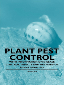 Plant Pest Control - With Information on Disease Control, Insects and Methods of Plant Spraying