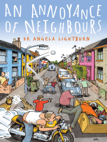 An Annoyance of Neighbours: Life is never dull when you have neighbours!