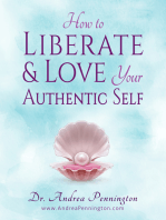 How to Liberate and Love Your Authentic Self
