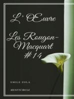 L'Œuvre Les Rougon-Macquart #14