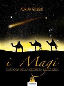 I Magi: Custodi della Segreta Saggezza