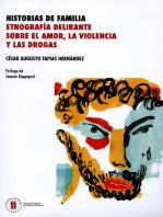 Historias de familia: Etnografía delirante sobre el amor,la violencia y las drogas