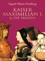 Kaiser Maximilian I. & die Frauen