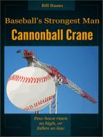 Baseball's Strongest Man, Cannonball Crane
