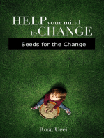 Help Your Mind to Change - Seeds for the Change