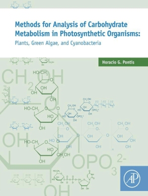 Methods for Analysis of Carbohydrate Metabolism in Photosynthetic Organisms  by Horacio G Pontis - Book - Read Online