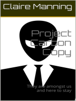 Project Carbon Copy They Are Amongst Us and Here to Stay