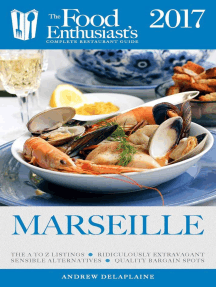 Marseille - 2017: The Food Enthusiast's Complete Restaurant Guide
