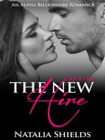 The New Hire, Book 1 (Alpha Billionaire Romance Series)