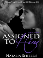 Assigned To Him, Book Two (An Alpha Billionaire Romance)