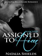 Assigned To Him, Book Three (An Alpha Billionaire Romance)