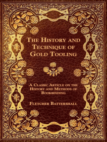 The History and Technique of Gold Tooling - A Classic Article on the History and Methods of Bookbinding