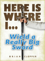 Here is Where I... Wield a Really Big Sword