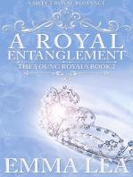 A Royal Entanglement