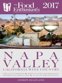 Napa Valley - 2017: The Food Enthusiast's Complete Restaurant Guide