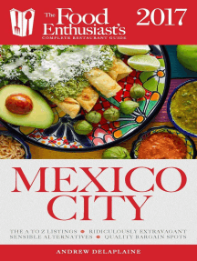 Mexico City - 2017: The Food Enthusiast's Complete Restaurant Guide