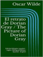 El retrato de Dorian Gray / The Picture of Dorian Gray (Edición bilingüe