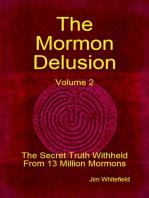 The Mormon Delusion. Volume 2