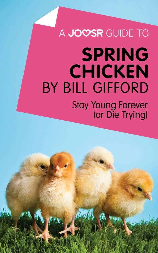 or Die Trying Spring Chicken Stay Young Forever