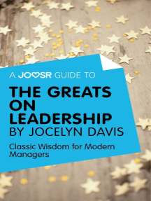 A Joosr Guide to... The Greats on Leadership by Jocelyn Davis: Classic Wisdom for Modern Managers