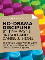 A Joosr Guide to... No-Drama Discipline by Tina Payne Bryson and Daniel J. Siegel