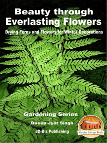 Beauty through Everlasting Flowers: Drying Ferns and Flowers for Winter Decorations