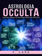 Astrologia occulta - Tecniche Segrete di Alta Magia Applicate all'Amore
