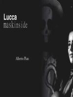 Lucca. Mask Inside.