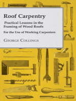 Roof Carpentry - Practical Lessons In The Framing Of Wood Roofs