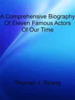A Comprehensive Biography Of Eleven Famous Actors Of Our Time