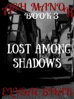Lost Among Shadows
