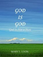 God Is God, God Is Not A Man