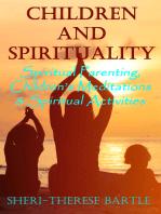 Children and Spirituality: Spiritual Parenting, Children's Meditations & Spiritual Activities