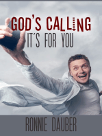 God's Calling...It's For You!