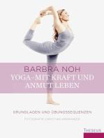 Yoga - Mit Kraft und Anmut leben