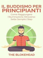 Il Buddismo per principianti. Come raggiungere l'Illuminazione attraverso sette semplici step.