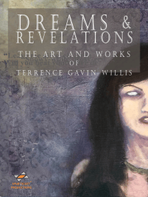 Dreams & Revelations: The Art And Works Of Terrence Gavin Willis
