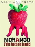 Morango, L'altra faccia dei Lunatici