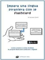 Impara una lingua straniera con le flashcard - Come creare e come studiare le proprie flashcard cartacee o digitali
