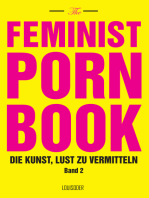 The Feminist Porn Book, Band 2: Die Kunst, Lust zu vermitteln