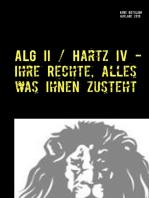ALG II / Hartz IV - Ihre Rechte, alles was Ihnen zusteht