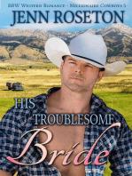 His Troublesome Bride (BBW Western Romance – Millionaire Cowboys 5)
